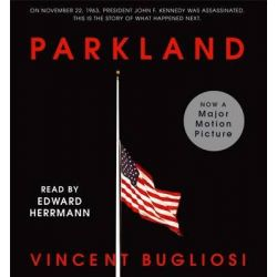 Parkland, No Audio Book (Audio CD) by Vincent Bugliosi, 9781442367005. Buy the audio book online.