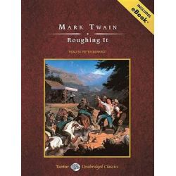Roughing it, Tantor Unabridged Classics Audio Book (Audio CD) by Mark Twain, 9781452630458. Buy the audio book online.