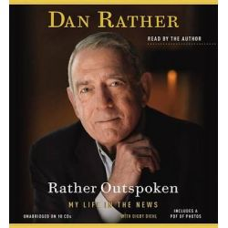 Rather Outspoken, My Life in the News Audio Book (Audio CD) by Dan Rather, 9781619690530. Buy the audio book online.