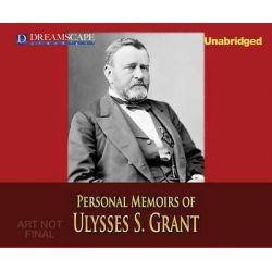 Personal Memoirs of Ulysses S. Grant Audio Book (Audio CD) by Ulysses S Grant, IV, 9781633795716. Buy the audio book online.