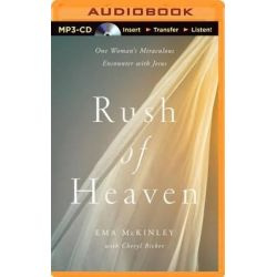 Rush of Heaven, One Woman's Miraculous Encounter with Jesus Audio Book (Audio CD) by Ema McKinley, 9781491548028. Buy the audio book online.
