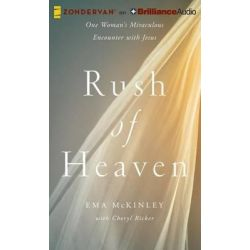 Rush of Heaven, One Woman's Miraculous Encounter with Jesus Audio Book (Audio CD) by Ema McKinley, 9781491547526. Buy the audio book online.