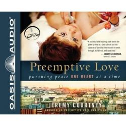 Preemptive Love, Pursuing Peace One Heart at a Time Audio Book (Audio CD) by Jeremy Courtney, 9781613755556. Buy the audio book online.