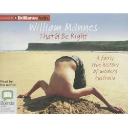 That'd Be Right, A Fairly True History of Modern Australia Audio Book (Audio CD) by William McInnes, 9781743156230. Buy the audio book online.