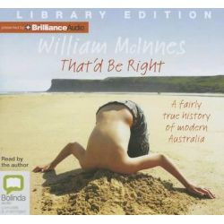 That'd Be Right, A Fairly True History of Modern Australia Audio Book (Audio CD) by William McInnes, 9781743170496. Buy the audio book online.