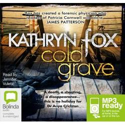 Cold Grave (MP3), Anya Crichton #5 Audio Book (MP3 CD) by Kathryn Fox, 9781486209798. Buy the audio book online.