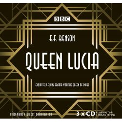 Queen Lucia, The BBC Radio 4 Dramatisation Audio Book (Audio CD) by E. F. Benson, 9781486246007. Buy the audio book online.
