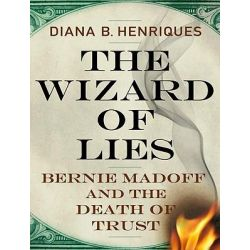The Wizard of Lies, Bernie Madoff and the Death of Trust Audio Book (Audio CD) by Diana B. Henriques, 9781452603292. Buy the audio book online.