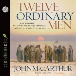 Twelve Ordinary Men, How the Master Shaped His Disciples for Greatness and What He Wants to Do with You Audio Book (Audio CD) by John MacArthur, 9781596445390. Buy the audio book online.