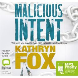 Malicious Intent (MP3), Anya Crichton #1 Audio Book (MP3 CD) by Kathryn Fox, 9781486207268. Buy the audio book online.