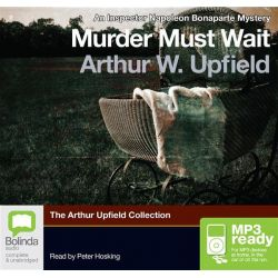 Murder Must Wait (MP3), Inspector Napoleon Bonaparte #17 Audio Book (MP3 CD) by Arthur W. Upfield, 9781743147306. Buy the audio book online.