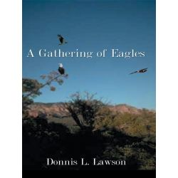 Booktopia eBooks - A Gathering of Eagles by Donnis, L. Dawson. Download the eBook, 9781420897975.