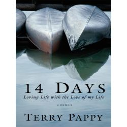 Booktopia eBooks - 14 Days, Loving Life with the Love of my Life by Terry, Pappy. Download the eBook, 9781434313270.