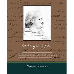 Booktopia eBooks - A Daughter Of Eve (ebook) by Honore de Balzac. Download the eBook, 9781438567914.