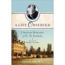 Booktopia eBooks - A Life Observed, A Spiritual Biography of C. S. Lewis by Devin Brown. Download the eBook, 9781441242860.