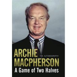 Booktopia eBooks - A Game of Two Halves, The Autobiography by Archie Macpherson. Download the eBook, 9781845029265.