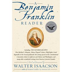 Booktopia eBooks - A Benjamin Franklin Reader by Walter Isaacson. Download the eBook, 9780743274838.