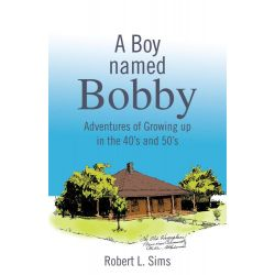 Booktopia eBooks - A Boy Named Bobby, Adventures of Growing Up in the 40's and 50's by Robert L. Sims. Download the eBook, 9781466933866.