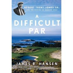 Booktopia eBooks - A Difficult Par, Robert Trent Jones Sr. and the Making of Modern Golf by James R Hansen. Download the eBook, 9780698157002.
