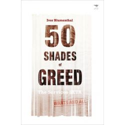 Booktopia eBooks - 50 Shades of Greed, The Services Seta, Warts and All by Ivor Blumenthal. Download the eBook, 9781431408474.
