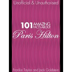 Booktopia eBooks - 101 Amazing Facts about Paris Hilton by Jack Goldstein. Download the eBook, 9781783335954.