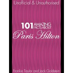 Booktopia eBooks - 101 Amazing Facts about Paris Hilton by Jack Goldstein. Download the eBook, 9781783335961.
