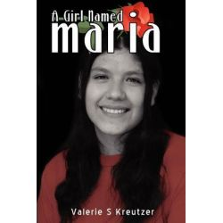 Booktopia eBooks - A Girl Named Maria, The Story of an Adoption by Valerie S. Kreutzer. Download the eBook, 9780595612178.