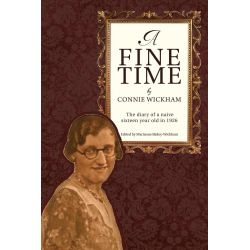 Booktopia eBooks - A Fine Time, The diary of a naive sixteen year old in 1926 by Connie Wickham. Download the eBook, 9781491880982.
