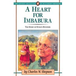 Booktopia eBooks - A Heart for Imbabura, The Story of Evelyn Rychner by Charles W. Shepson. Download the eBook, 9781600669279.
