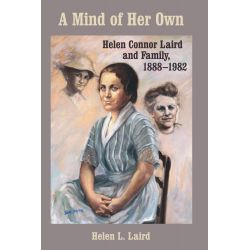Booktopia eBooks - A Mind of Her Own, Helen Connor Laird and Family, 1888-1982 by Helen L. Laird. Download the eBook, 9780299214531.