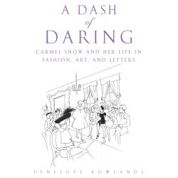 Booktopia eBooks - A Dash of Daring, Carmel Snow and Her Life In Fashion, Art, and Letters by Penelope Rowlands. Download the eBook, 9781416516217.