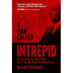 Booktopia eBooks - A Man Called Intrepid, The Incredible True Story of the Master Spy Who Helped Win World War II by William Stevenson. Download the eBook, 9781629143606.