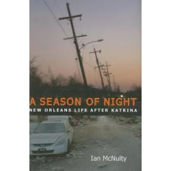 Booktopia eBooks - A Season of Night, New Orleans Life after Katrina by Ian McNulty. Download the eBook, 9781604731620.