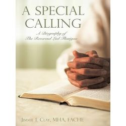 Booktopia eBooks - A Special Calling, A Biography of The Reverend Lud Flanigan by Jimmie L Clay MHA FACHE. Download the eBook, 9781450220743.
