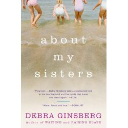 Booktopia eBooks - About My Sisters by Debra Ginsberg. Download the eBook, 9780061738463.