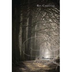 Booktopia eBooks - A Woman's Path to Peace by Rev. Christine. Download the eBook, 9781456763046.