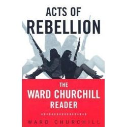 Booktopia eBooks - Acts of Rebellion, The Ward Churchill Reader by Ward Churchill. Download the eBook, 9780203449516.