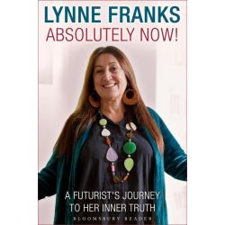 Booktopia eBooks - Absolutely Now!, A Futurist's Journey to Her Inner Truth by Lynne Franks. Download the eBook, 9781448214419.