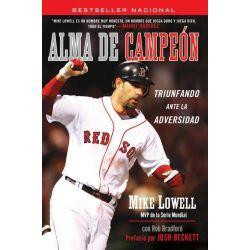 Booktopia eBooks - Alma de Campeon, Triunfando Ante la Adversidad by Mike Lowell. Download the eBook, 9781101655801.