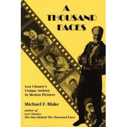 Booktopia eBooks - A Thousand Faces, Lon Chaney's Unique Artistry in Motion Pictures by Michael F. Blake. Download the eBook, 9781461730767.