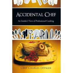 Booktopia eBooks - Accidental Chef, An Insider's View of Professional Cooking by Chef Charles Oppman. Download the eBook, 9781463414726.