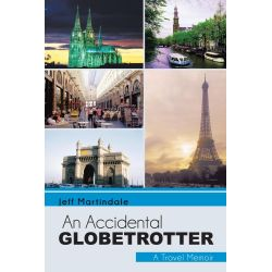 Booktopia eBooks - An Accidental Globetrotter, A Travel Memoir by Jeff Martindale. Download the eBook, 9781475961171.