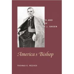 Booktopia eBooks - America's Bishop, The Life and Times of Fulton J. Sheen by Thomas , C Reeves. Download the eBook, 9781594031021.