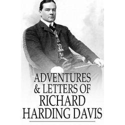 Booktopia eBooks - Adventures & Letters of Richard Harding Davis by Richard Harding Davis. Download the eBook, 2370003222852.