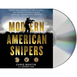 Modern American Snipers, From the Legend to the Reaper---On the Battlefield with Special Operations Snipers Audio Book (Audio CD) by Chris Martin, 9781427261533. Buy the audio book online.