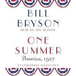 One Summer, America, 1927 Audio Book (Audio CD) by Bill Bryson, 9780739315293. Buy the audio book online.
