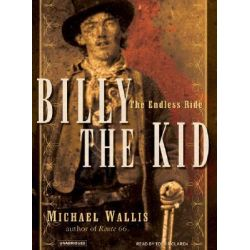 Billy the Kid, The Endless Ride Audio Book (Audio CD) by Michael Wallis, 9781400134168. Buy the audio book online.