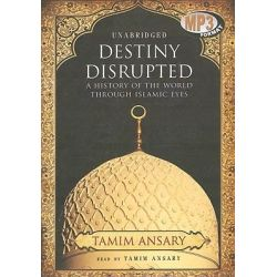 Destiny Disrupted, A History of the World Through Islamic Eyes Audio Book (Audio CD) by Tamim Ansary, 9781433272271. Buy the audio book online.