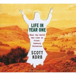 Life in Year One, What the World Was Like in First-century Palestine Audio Book (Audio CD) by Scott Korb, 9781400145881. Buy the audio book online.