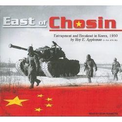 East of Chosin, Entrapment and Breakout in Korea, 1950 Audio Book (Audio CD) by Roy E. Appleman, 9781400149346. Buy the audio book online.